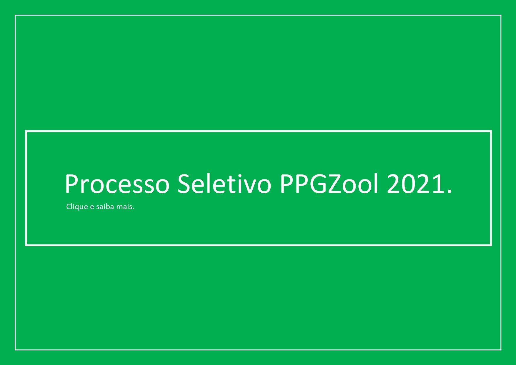 O PPGZool lança Edital para Processo Seletivo ingresso 2021.
